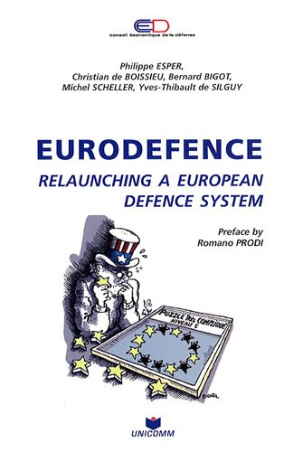 Eurodefence : Relaunching a European defence system
