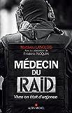Image of Médecin du RAID : Vivre en état d urgence