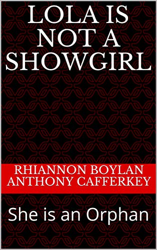 Lola Is Not A Showgirl: She is an Orphan (English Edition) (Das Showgirl Lola)