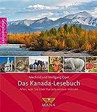 Das Kanada-Lesebuch: Alles, was Sie über Kanada wissen müssen (Länderporträt) - Mechtild Opel, Wolfgang Opel