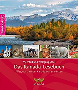 Alles, was Sie über Kanada wissen müssenBroschiertes BuchBeeindruckende Landschaften, Tiere und Pflanzen, menschenleere Urwälder und moderne, multikulturelle Großstädte. Extrem kalte Winter und heiße Sommer. Das sprichwörtliche Auswandererland und Si...