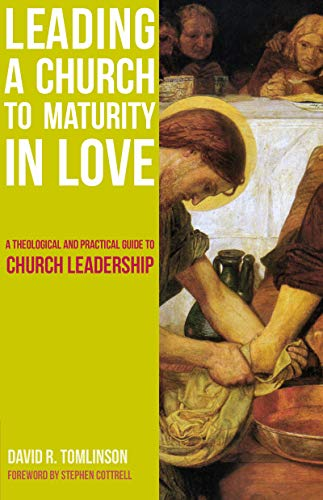 Leading a Church to Maturity in Love: A Theological and Practical Guide to Church Leadership (English Edition)