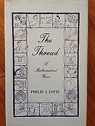 The Thread: A Mathematical Yarn by Philip J. Davis (1983-05-02)