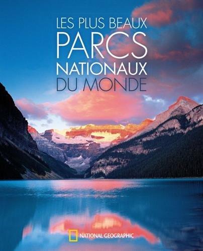 Les plus beaux parcs nationaux du monde par Collectif