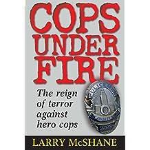 Cops Under Fire: The Reign of Terror Against Hero Cops