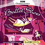 Ballet Shoes (BBC Audio) by Noel Streatfeild (2006-08-07)