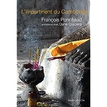 L'impertinent du Cambodge: Entretien avec François Ponchaud (Les Ancres contemporaines t. 2)