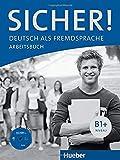 Sicher! B1+: Deutsch als Fremdsprache / Arbeitsbuch mit Audio-CD