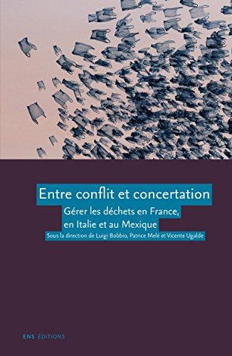 Lire un Entre conflit et concertation: Gérer les déchets en France, en Italie et au Mexique pdf