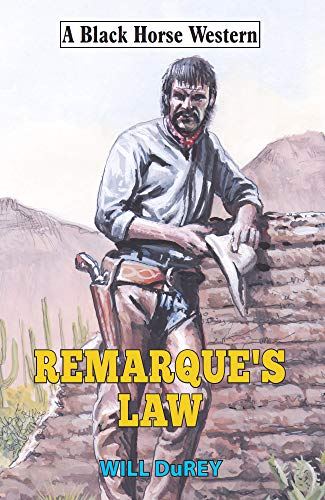 Remarque's Law (Black Horse Western) (English Edition) (Jackson Wesson Smith)