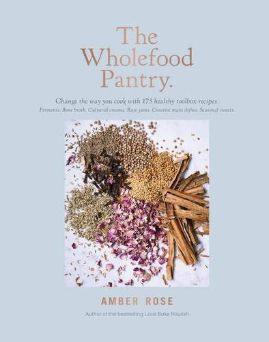 The Wholefood Pantry por Amber Rose