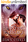 The Impending Marriage: A Werewolf Romance