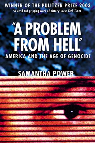 A Problem from Hell: America and the Age of Genocide por Samantha Power