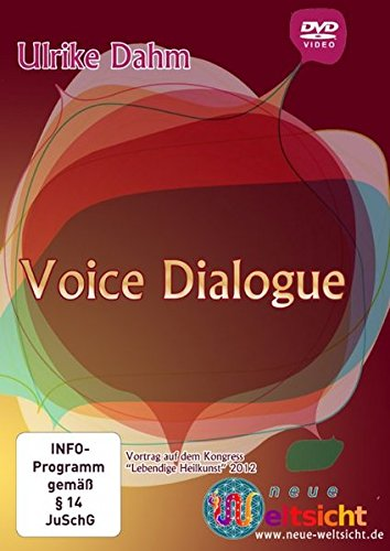 """Voice Dialogue - Ulrike Dahm: Diese DVD wurde im April 2012 auf dem Kongress """"Lebendige Heilkunst"""" in Fürstenfeldbruck aufgezeichnet."""