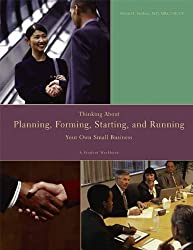 Thinking About, Planning, Forming, Starting, and Running Your Own Small Business: A Student Workbook by Michael L Faulkner (2012-08-24)
