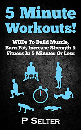 5-minute-workouts-wods-to-build-muscle-burn-fat-increase-strength-fitness-in-5-minutes-or-less-home-