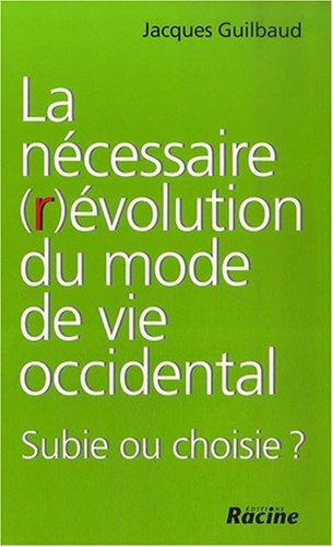La nécessaire (r)évolution du mode de vie occidental : Subie ou choisie ?