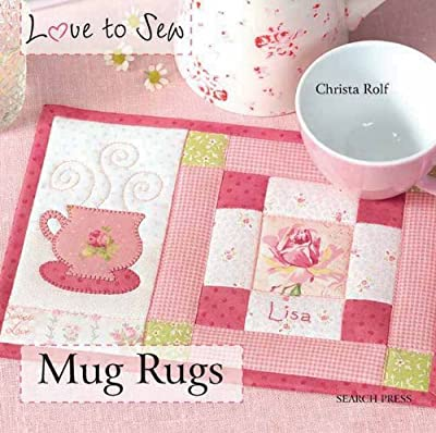 Love to Sew: Mug Rugs produced by Search Press Ltd - quick delivery from UK.