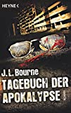 Tagebuch der Apokalypse: Roman - J.L. Bourne