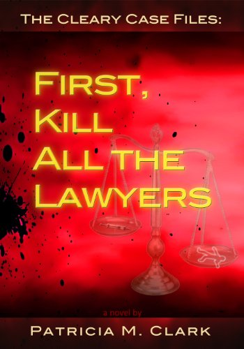 First, Kill All The Lawyers (The Cleary Case Files Book 1) (English Edition)