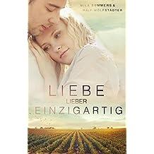 Liebe lieber einzigartig: Liebesroman