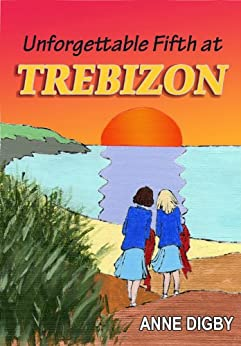 Unforgettable Fifth at Trebizon: {The Trebizon Boarding School Series} by [Digby, Anne]