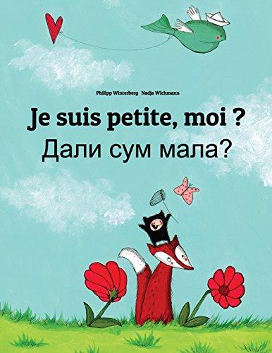 Je suis petite, moi ? Dali sum mala?: Un livre d'images pour les enfants (Edition bilingue français-macédonien) par Philipp Winterberg