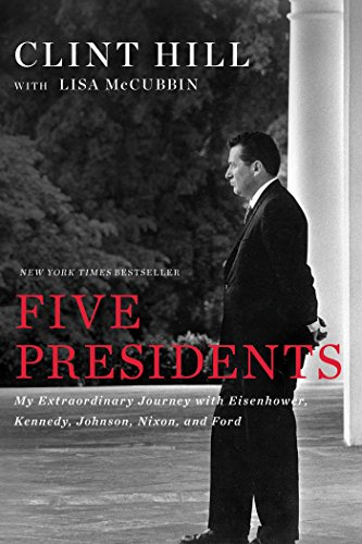 Five Presidents: My Extraordinary Journey with Eisenhower, Kennedy, Johnson, Nixon, and Ford (English Edition)
