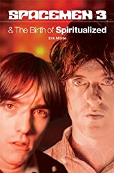 Spacemen 3 And The Birth Of Spiritualized