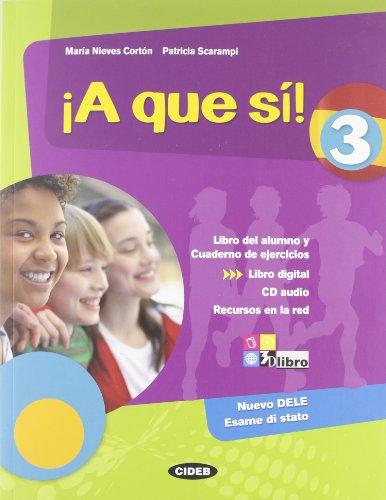 ¡A que sì! Libro del alumno. Cuaderno. Per la Scuola media. Con CD Audio. Con espansione online: A QUE SI 3+CD +LD