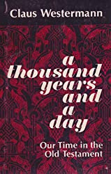 Thousand Years and a Day: Our Time in the Old Testament