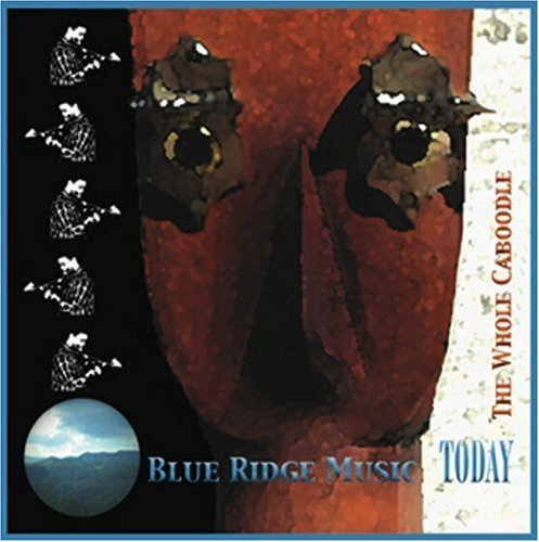 blue-ridge-music-today-the-whole-caboodle-by-various-artists