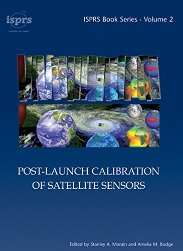 Post-Launch Calibration of Satellite Sensors: Proceedings of the International Workshop on Radiometric and Geometric Calibration, December 2003, Mississippi, ... USA. (ISPRS Book Series 2) (English Edition) (Stanley Remote)