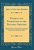 Poverty and Patriotism of the Neutral Grounds: A Paper Read Before the Westchester County Historical Society Upon the One Hundred and Twenty-Third ... the Battle of White Plains (Classic Reprint)