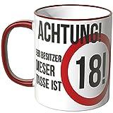 Wandkings® Tasse, Spruch: Achtung! Der Besitzer dieser Tasse ist 18! - ROT