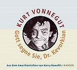 Kurt Vonnegut: Gott segne Sie, Dr. Kevorkian. Rundfunkreportagen aus dem Jenseits