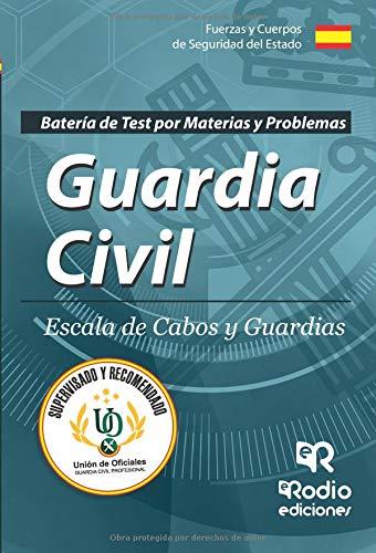 Guardia Civil. Escala de Cabos y Guardias. Batería de test por materias y problemas. Quinta Edición