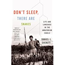 Don't Sleep, There Are Snakes: Life and Language in the Amazonian Jungle (Vintage Departures) (English Edition)