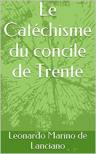 Le Catéchisme du concile de Trente par Leonardo Marino de Lanciano