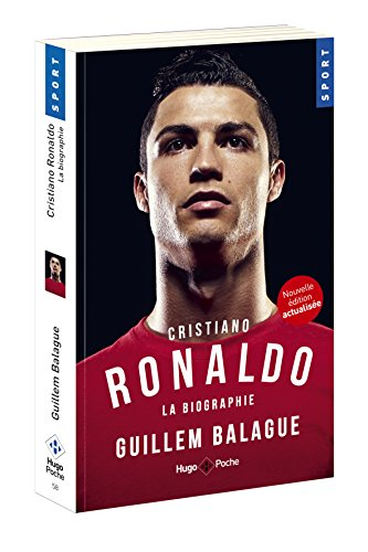 Cristiano Ronaldo La biographie par Guillem Balague