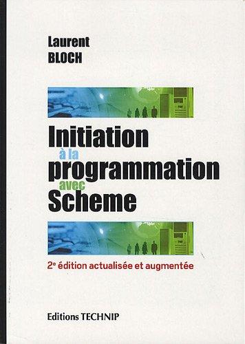 Initiation a la Programmation avec Scheme par Laurent Bloch