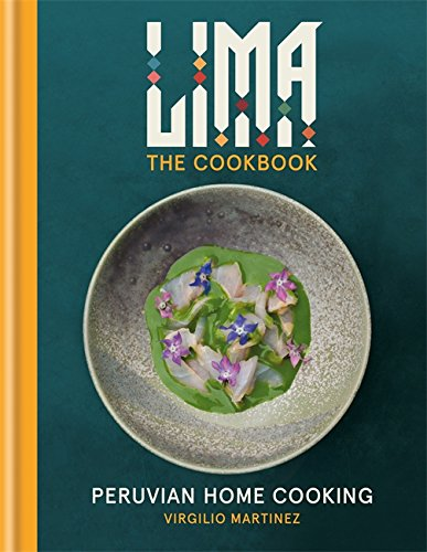 Lima The Cookbook: Peruvian Home Cooking