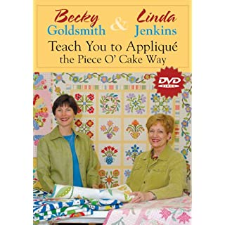 Becky & Linda Teach You Applique the Piece O'cake Way (At Home with the Experts)