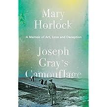 Joseph Gray's Camouflage: A Memoir of Art, Love and Deception