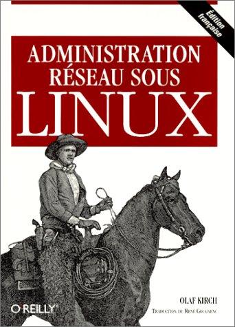 Administration réseau sous Linux par Olaf Kirch