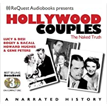 Hollywood Couples: The Naked Truth: Lucy & Desi, Bogey & Bacall, Howard Hughes & Jean Peters (The Docubook Series)