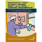 Preparación del puesto de trabajo : seguridad, higiene, salud laboral y condiciones medioambientales (Industrias alimentarias)