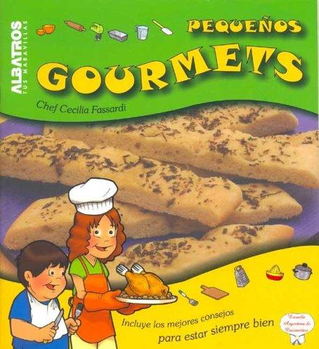Pequenos Gourmets/ Little Gourmets (Cocina Para Chicos)