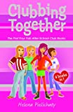 Clubbing Together: The First Four Fab After School Club Books (After School Club Omnibus)