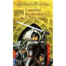 Lancelot et chevaliers de la Table Ronde